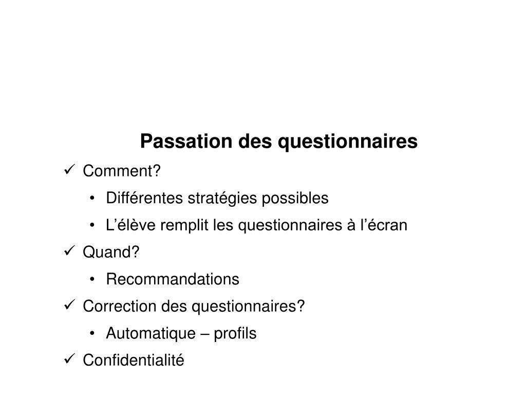 Passation des questionnaires