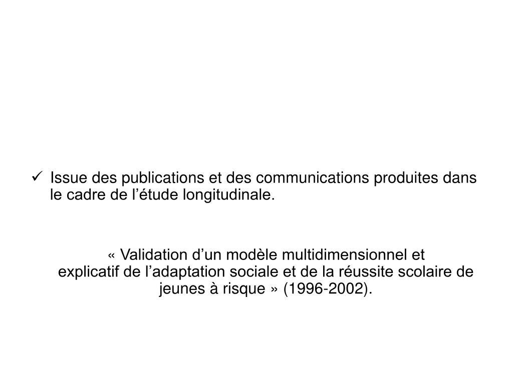 Issue des publications et des communications produites dans le cadre de l'étude longitudinale.