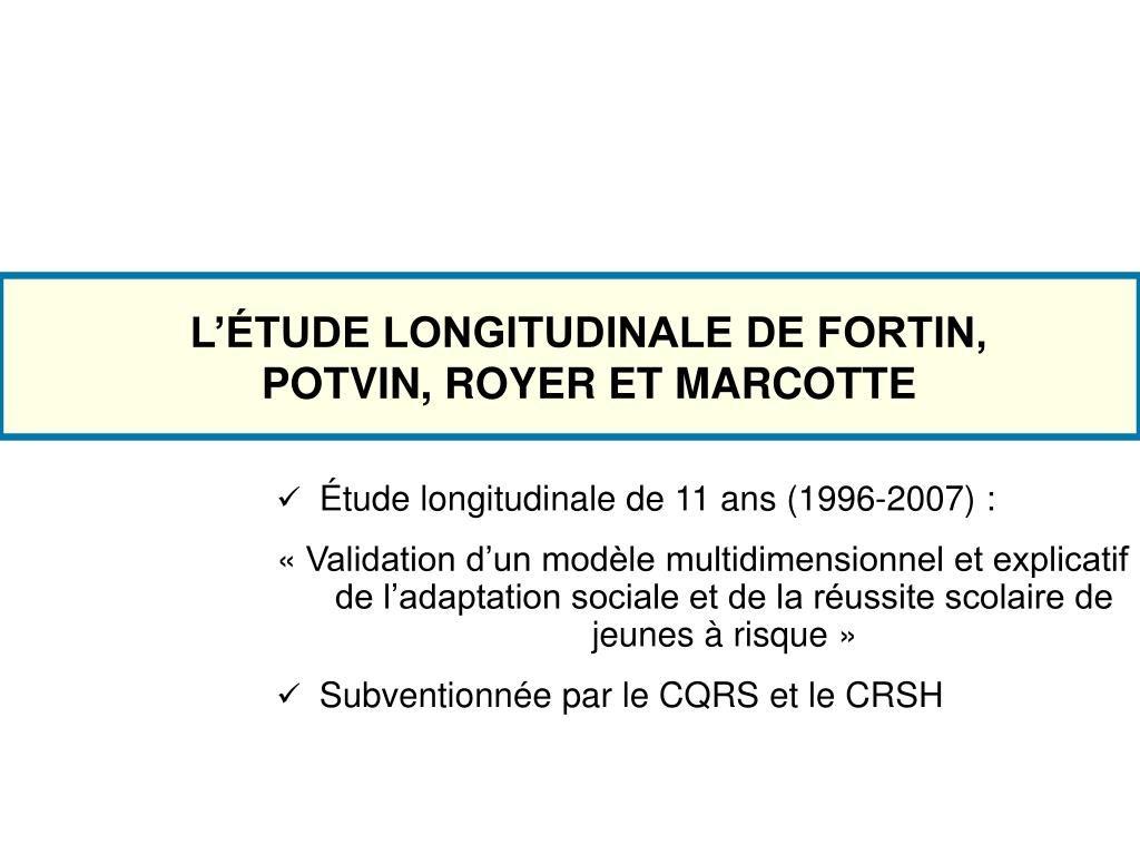 L'ÉTUDE LONGITUDINALE DE FORTIN, POTVIN, ROYER ET MARCOTTE