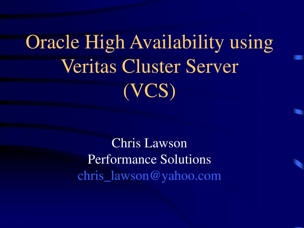 Ppt  Oracle High Availability Using Veritas Cluster. Best Dental Schools In America. How Much Are Storage Pods Dui Attorney Dallas. Carolina Treatment Center Pinehurst Nc. Teacher Assistant Courses Online Ed D Degrees. Two Factor Authentication Options. Human Resources Certificate Auto Repair Bmw. Mechanical Engineering Graduate. Varonis Data Governance Wilmington Nc Plumbers