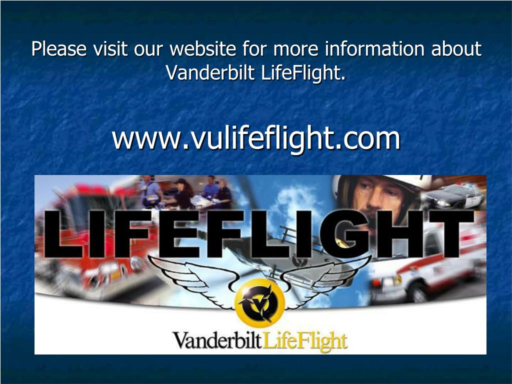 Please visit our website for more information about Vanderbilt LifeFlight.