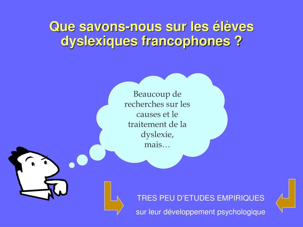 Que savons-nous sur les élèves dyslexiques francophones ?