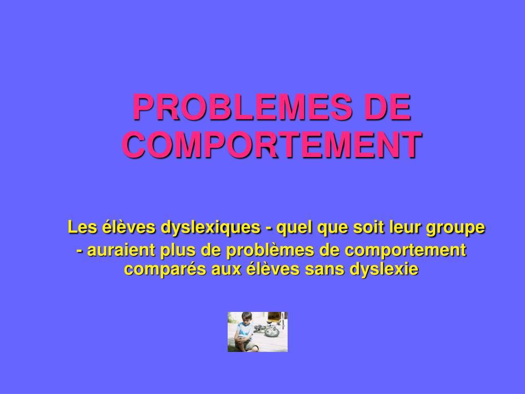 PROBLEMES DE COMPORTEMENT