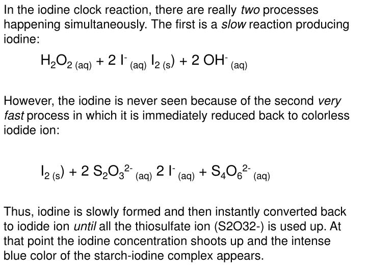 In the iodine clock reaction, there are really
