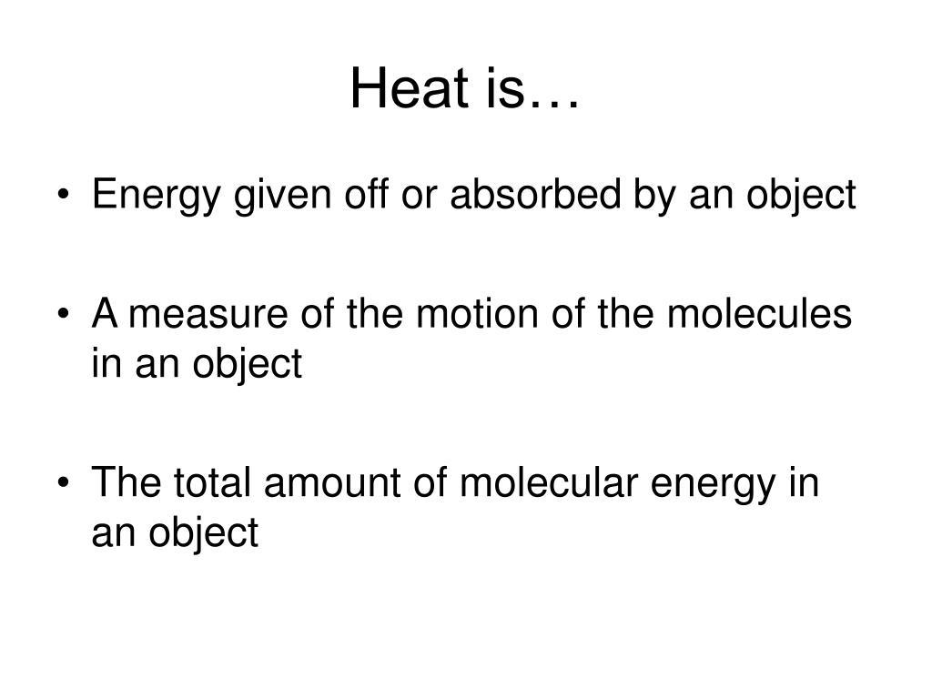 Heat is…