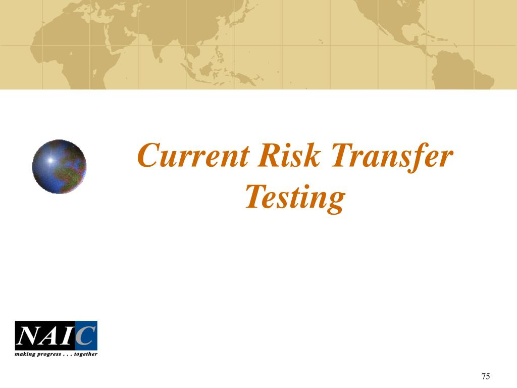 Current Risk Transfer Testing
