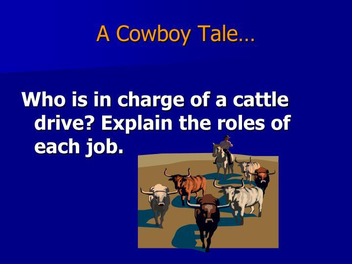 A Cowboy Tale…