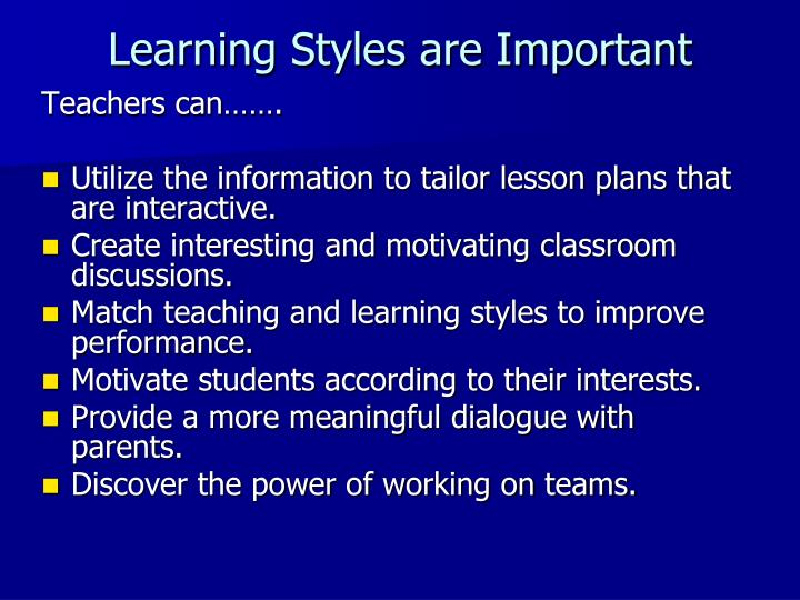 Learning Styles are Important