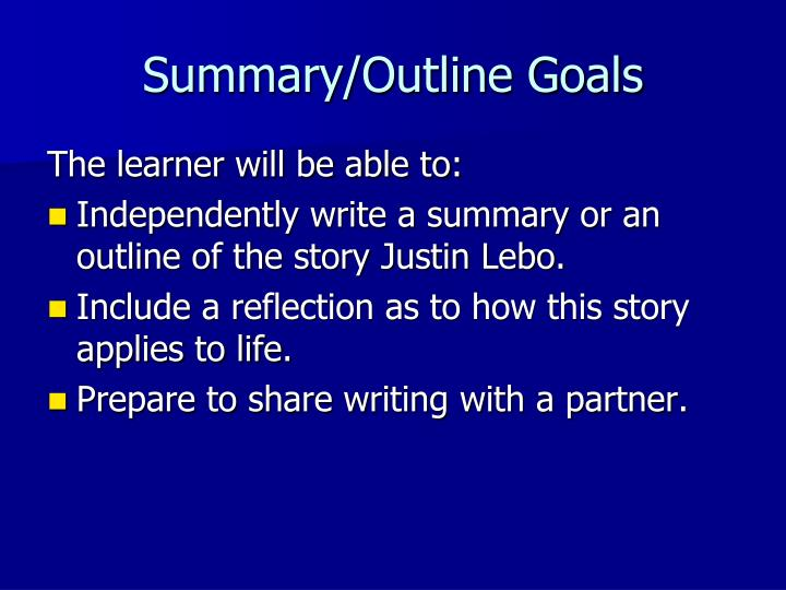 Summary/Outline Goals