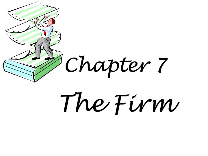 Chapter 7 the firm