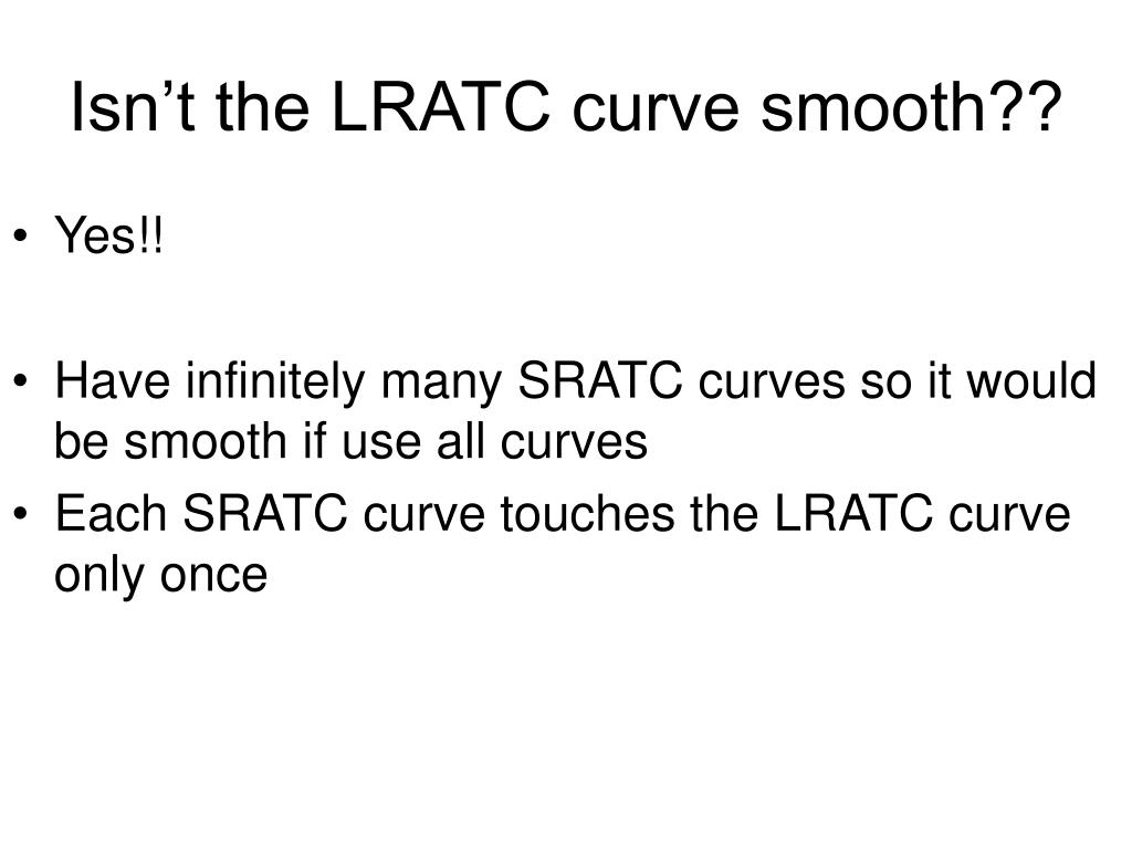 Isn't the LRATC curve smooth??