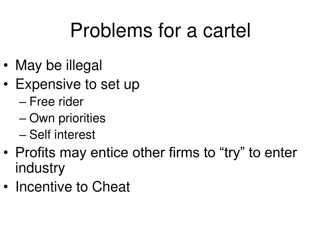 Problems for a cartel