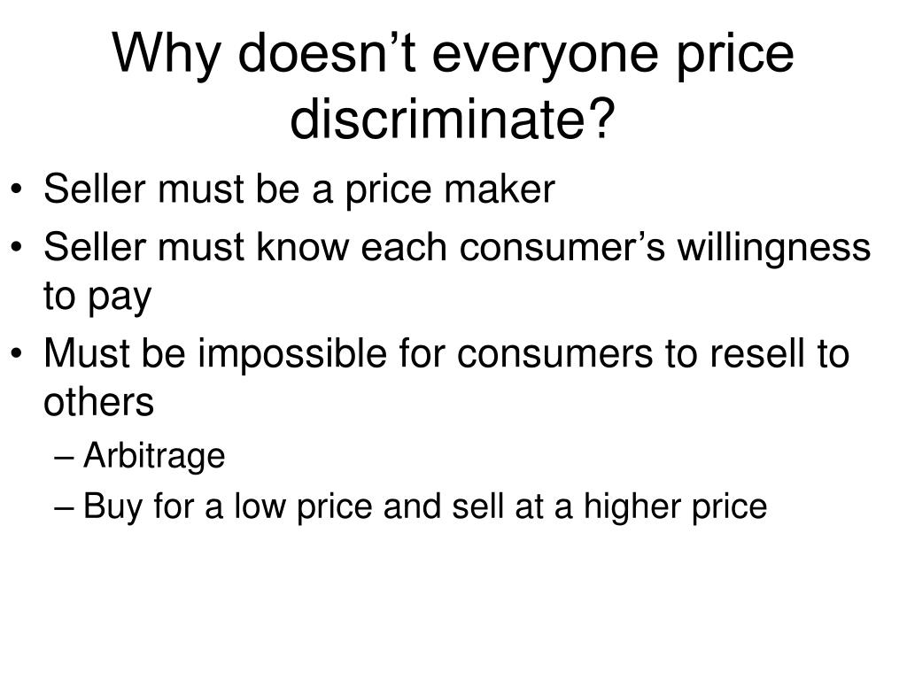 Why doesn't everyone price discriminate?