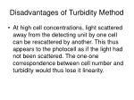 disadvantages of turbidity method