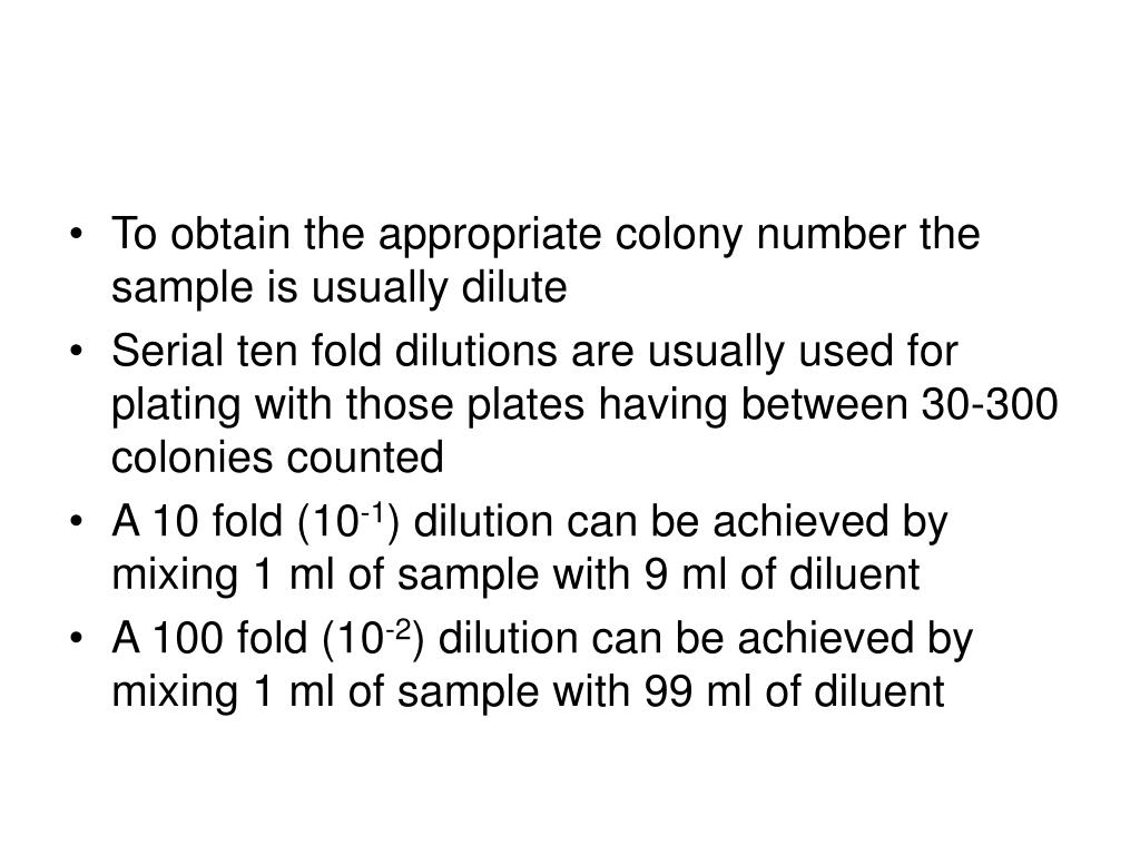 To obtain the appropriate colony number the sample is usually dilute