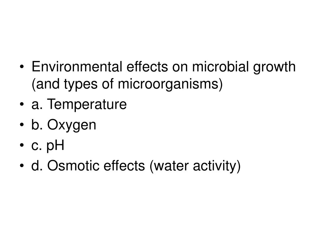 Environmental effects on microbial growth (and types of microorganisms)