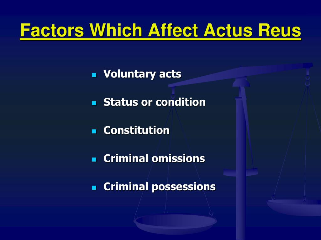 """scottish law basics crime actus reus The current criminal law of england and wales does not assess mens rea in a   """"defendants admit that that the actus reus took place accompanied by the  requisite  for example, scottish criminal law has long imposed what, on the  face of it,  consistent with the distinction between basic and specific intent  offences."""