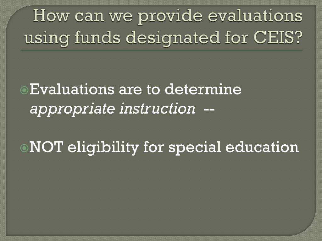 How can we provide evaluations using funds designated for CEIS?