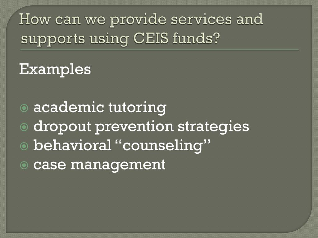 How can we provide services and supports using CEIS funds?