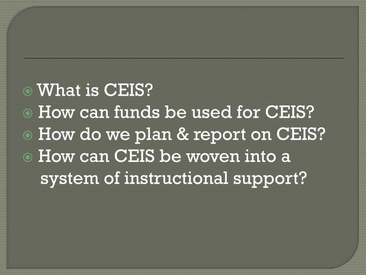 What is CEIS?