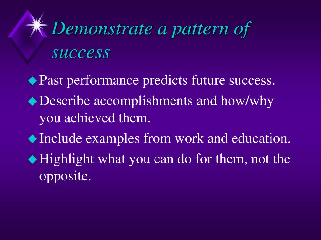 Demonstrate a pattern of success