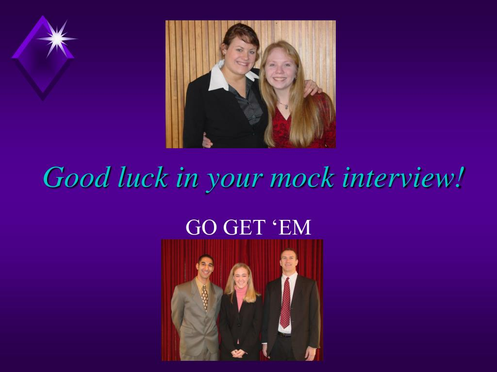 Good luck in your mock interview!