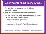 a few words about interviewing