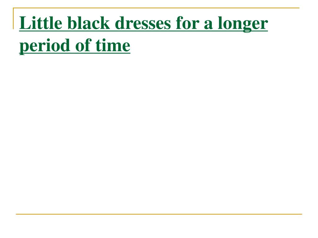 Little black dresses for a longer period of time