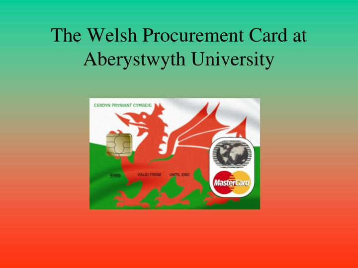 The welsh procurement card at aberystwyth university
