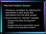 matched subjects designs