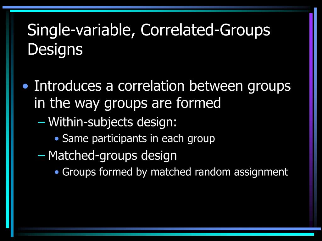 Single-variable, Correlated-Groups Designs
