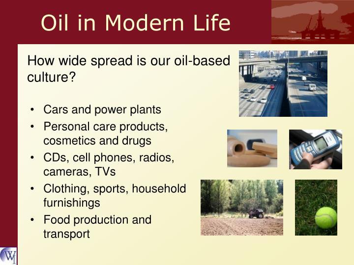 Oil in Modern Life