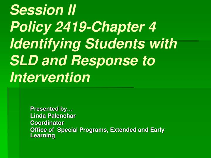 Session ii policy 2419 chapter 4 identifying students with sld and response to intervention