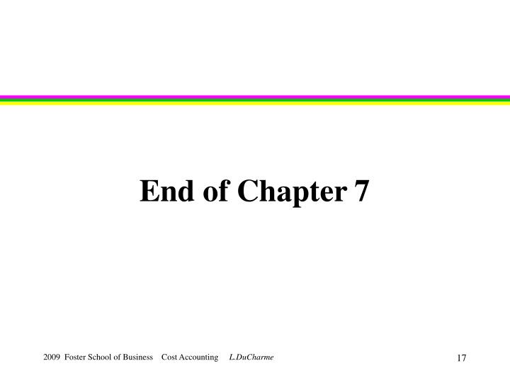 End of Chapter 7