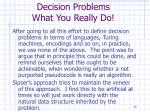decision problems what you really do