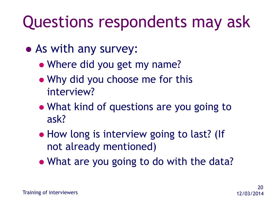 Questions respondents may ask