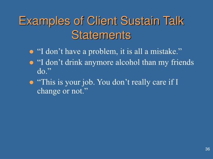 Examples of Client Sustain Talk Statements