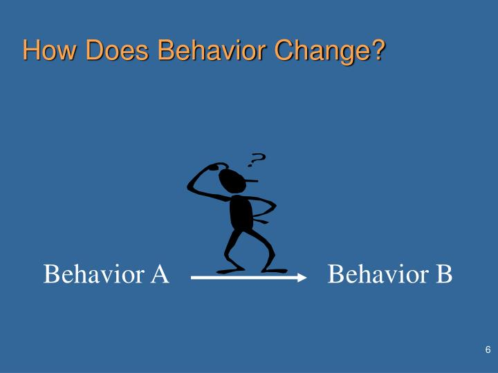 How Does Behavior Change?