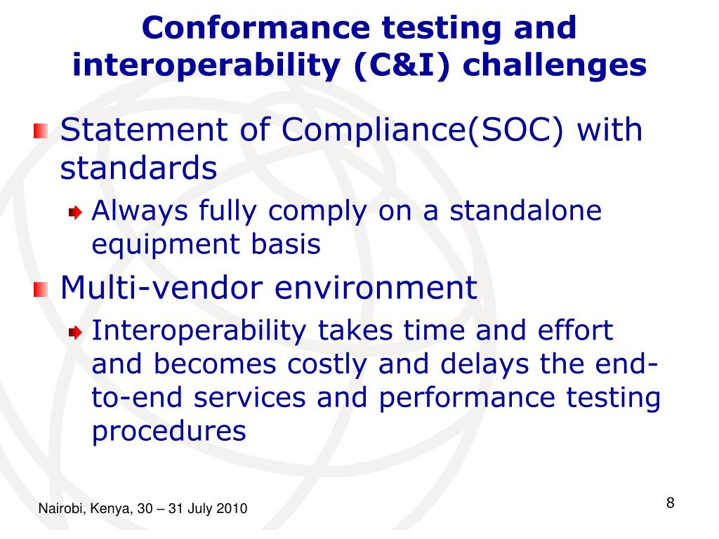 Conformance testing and interoperability (C&I) challenges