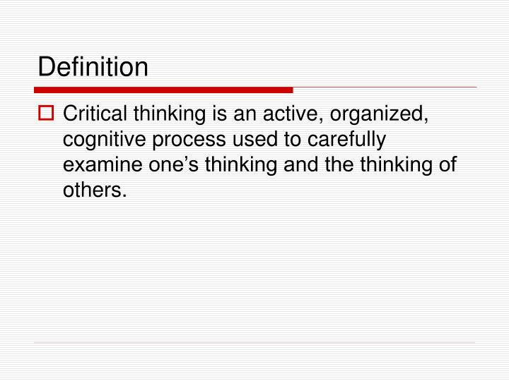 cognitive processes critical thinking Critical thinking, i it is critical thinking i shall argue, and critical that our emotions are intimately connected with cognitive matters, with thinking.