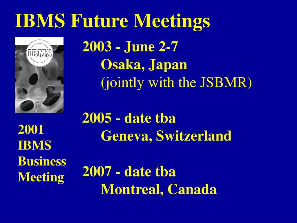 IBMS Future Meetings