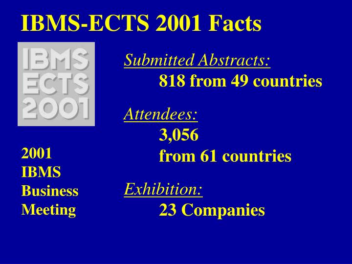 IBMS-ECTS 2001 Facts