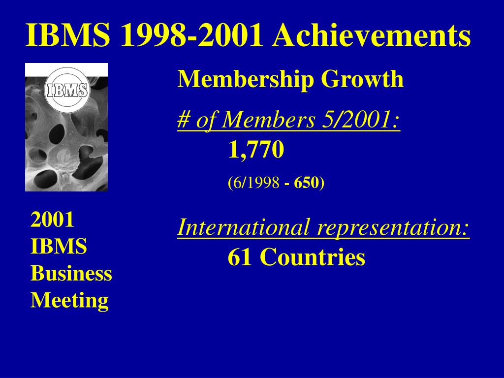 IBMS 1998-2001 Achievements
