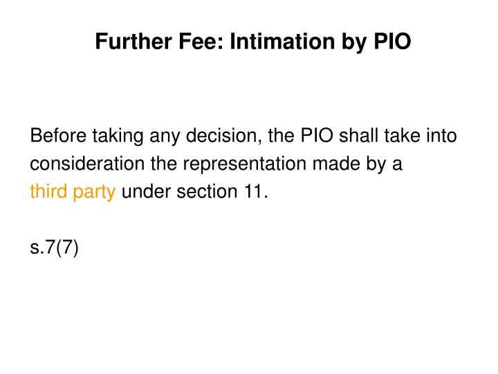 Further Fee: Intimation by PIO