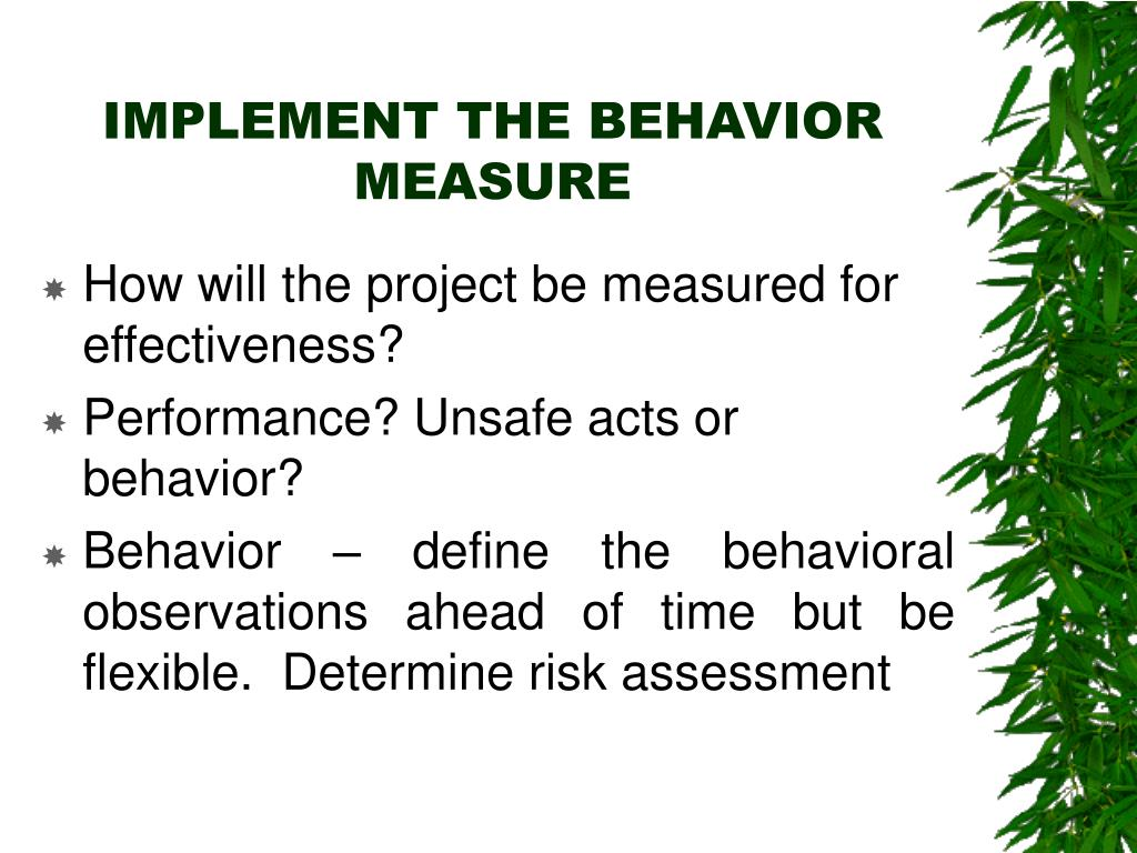 IMPLEMENT THE BEHAVIOR MEASURE