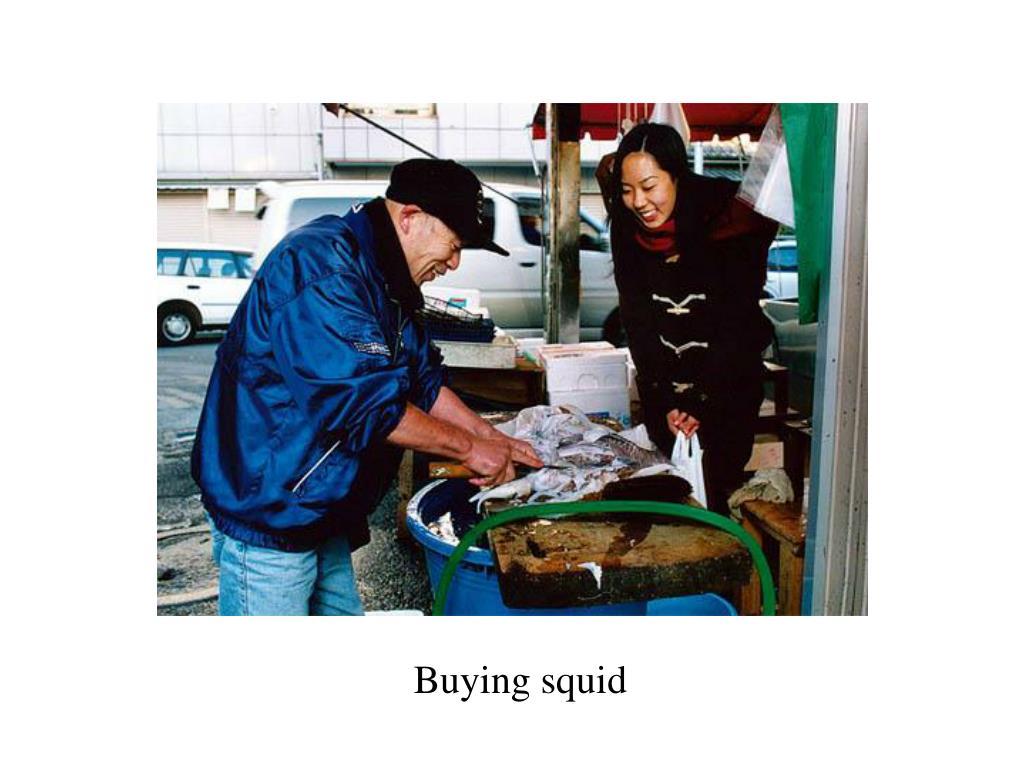 Buying squid