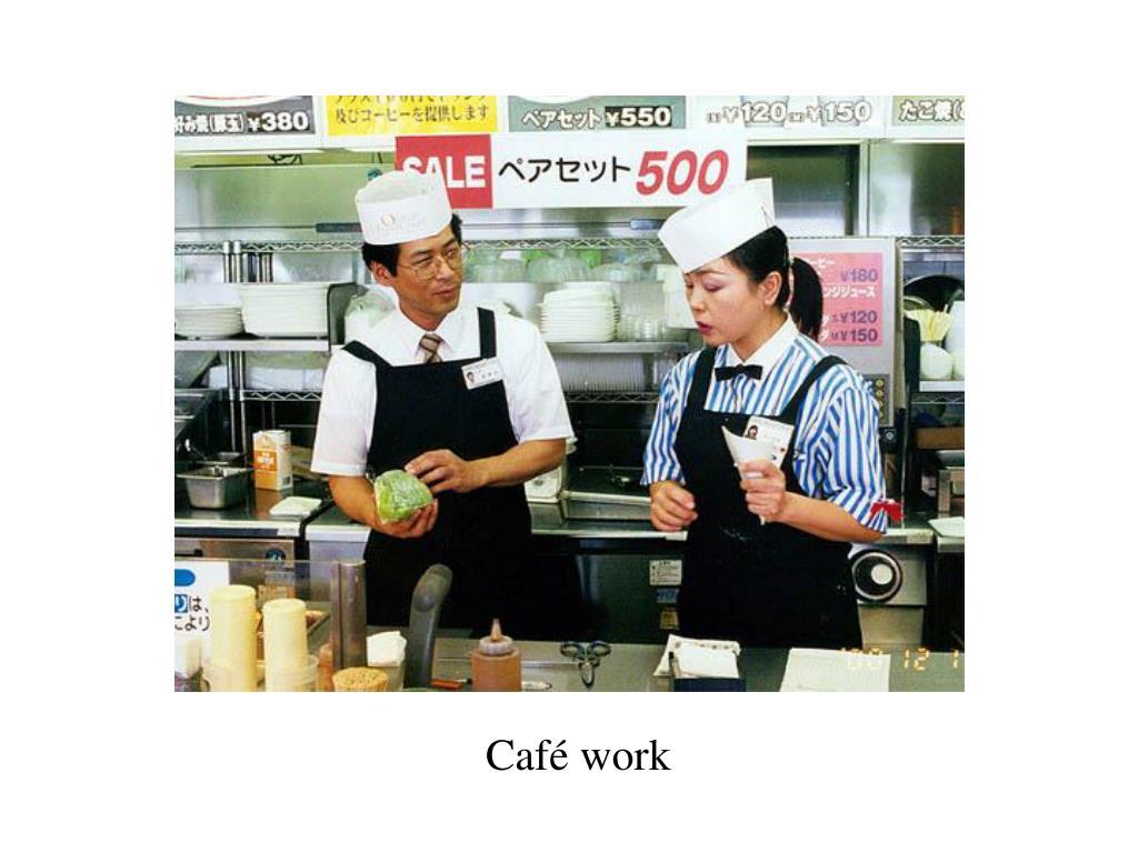 Café work