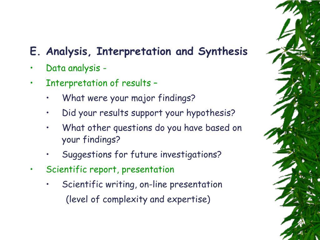 E. Analysis, Interpretation and Synthesis