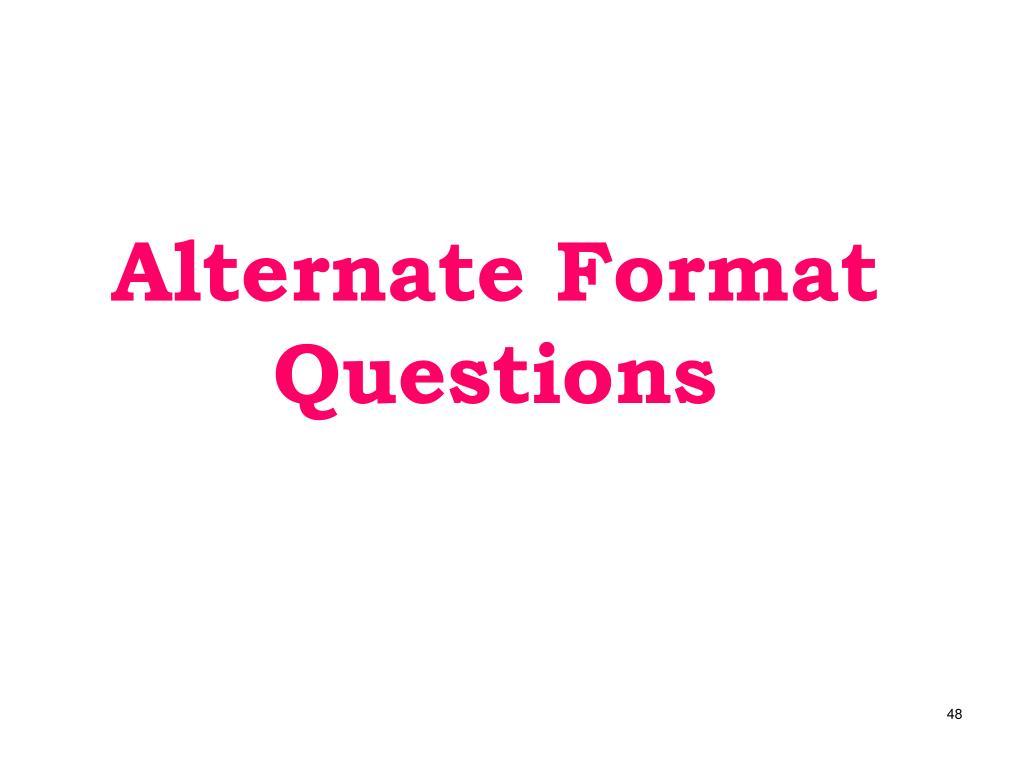 Alternate Format Questions