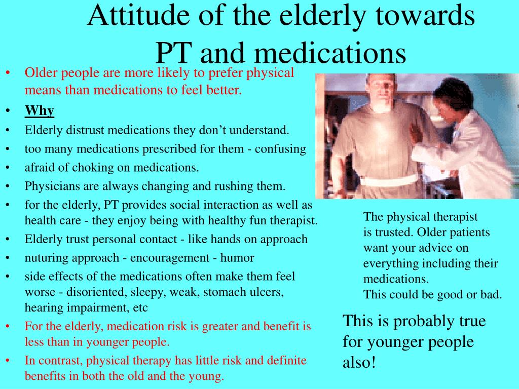 Attitude of the elderly towards PT and medications